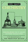 Image for Fast Track: Chemistry: Essential Review for AP, Honors, and Other Advanced Study