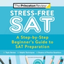 Image for Stress-free SAT  : a step-by-step beginner's guide to SAT preparation