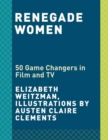 Image for Renegade women in film & TV