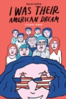 Image for I was their American dream  : a graphic memoir