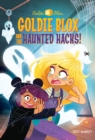 Image for Goldie Blox and the Haunted Hacks! (GoldieBlox)