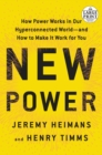 Image for New Power : How Power Works in Our Hyperconnected World--and How to Make It Work for You