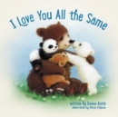 Image for I Love You All the Same