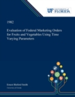 Image for Evaluation of Federal Marketing Orders for Fruits and Vegetables Using Time Varying Parameters