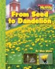 Image for From Seed to Dandelion (Scholastic News Nonfiction Readers: How Things Grow)