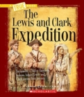 Image for The Lewis and Clark Expedition (A True Book: Westward Expansion)