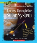 Image for Journey Through Our Solar System (A True Book: Dr. Mae Jemison and 100 Year Starship)