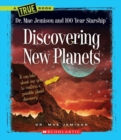 Image for Discovering New Planets (A True Book: Dr. Mae Jemison and 100 Year Starship)