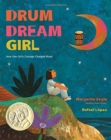 Image for Drum Dream Girl : How One Girl's Courage Changed Music
