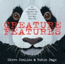 Image for Creature features  : twenty-five animals explain why they look the way they do