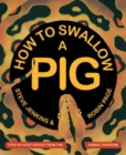 Image for How to swallow a pig  : step-by-step advice from the animal kingdom