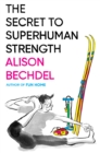Image for The Secret to Superhuman Strength