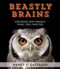 Image for Beastly Brains: Exploring How Animals Think, Talk, and Feel