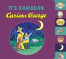 Image for It's Ramadan, Curious George (Tabbed book)