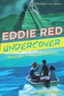 Image for Eddie Red Undercover: Mystery in Mayan Mexico