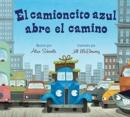 Image for El camioncito azul abre el camino (Little Blue Truck Leads the Way Spanish board book)