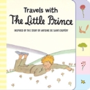 Image for Travels with the Little Prince (tabbed board book)