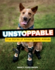Image for Unstoppable  : true stories of amazing bionic animals