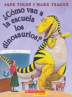 Image for  Como van a la escuela los dinosaurios? (How Do Dinosaurs Go To School?) : (Spanish language edition of How Do Dinosaurs Go to School?)