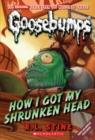Image for How I Got My Shrunken Head (Classic Goosebumps #10)