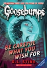 Image for Be Careful What You Wish For (Classic Goosebumps #7)
