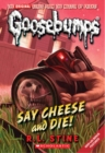 Image for Say Cheese and Die! (Classic Goosebumps #8)