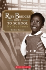 Image for Scholastic Reader Level 2: Ruby Bridges Goes to School: My True Story : My True Story