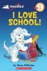 Image for Scholastic Reader Level 1: Noodles: I Love School : I Love School!