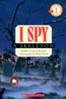 Image for Scholastic Reader Level 1: I Spy A Skeleton