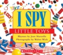 Image for I Spy Little Toys : A Book of Picture Riddles