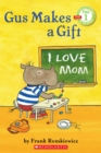 Image for Gus Makes a Gift (Scholastic Reader, Pre-Level 1)