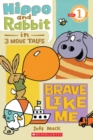 Image for Scholastic Reader Level 1: Hippo & Rabbit in Brave Like Me (3 More Tales)