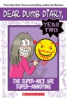 Image for Dear Dumb Diary Year Two #2: The Super-Nice Are Super-Annoying