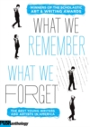 Image for What We Remember, What We Forget: The Best Young Writers and Artists in America