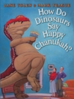 Image for How Do Dinosaurs Say Happy Chanukah?