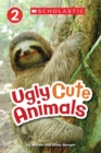 Image for Scholastic Reader Level 2: Ugly Cute Animals