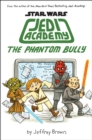 Image for The Phantom Bully (Star Wars: Jedi Academy #3)