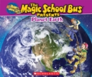 Image for The Magic School Bus Presents: Planet Earth : A Nonfiction Companion to the Original Magic School Bus Series