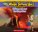 Image for The Magic School Bus Presents: Volcanoes & Earthquakes : A Nonfiction Companion to the Original Magic School Bus Series