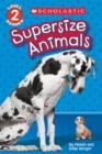 Image for Supersize Animals (Scholastic Reader, Level 2)