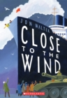 Image for Close to the Wind