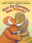 Image for How Do Dinosaurs Stay Friends?