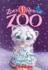 Image for The Lucky Snow Leopard (Zoe's Rescue Zoo #4)