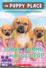 Image for Sugar, Gummi and Lollipop (The Puppy Place #40)
