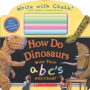 Image for How Do Dinosaurs Write Their ABC's with Chalk?