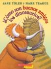 Image for  Como son buenos amigos los dinosaurios? (How Do Dinosaurs Stay Friends?)
