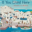 Image for If You Lived Here : Houses of the World