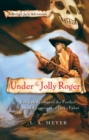 Image for Under the Jolly Roger: being an account of the further nautical adventures of Jacky Faber