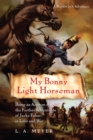 Image for My bonny light horseman: being an account of the further adventures of Jacky Faber, in love and war : 6