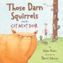 Image for Those Darn Squirrels and the Cat Next Door